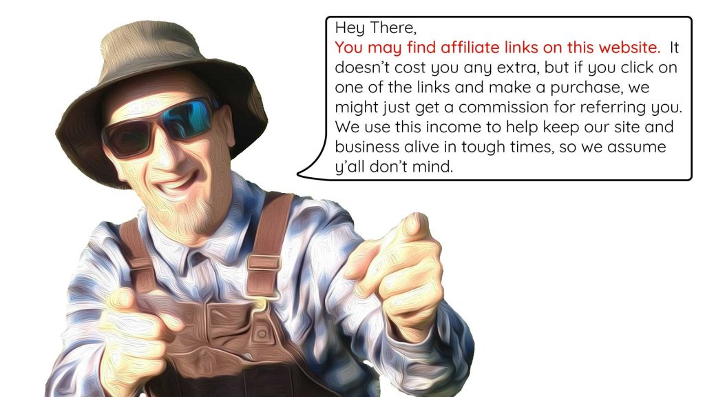 """Farmer Jer of Farm 6 Media says """"I hope you don't mind we use affiliate links.  It doesn't cost you any extra but it helps feed our chickens."""""""