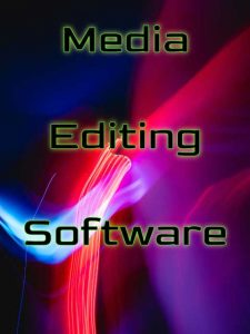 Recommended Media Editing Software